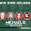 Wir Sind Helden - Denkmal ( Dj Michael B. Booty )