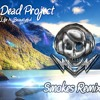 DJ Dead Project - Life Is Beautiful (Smokes Remix)[Free Download]