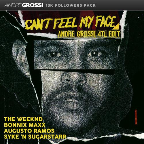 Baixar The Weeknd, Bonnis Maxx, Augusto Ramos, Syke Sugarstarr - Cant Feel My Face (André Grossi 4TL Edit)