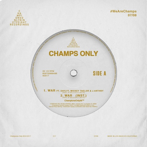 Champs Only - WAR ft. Daylyt, Mickey Taelor, & J.Anthny Prod. By Willie B & C,Watts