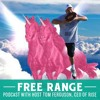 Free Range Podcast Episode 8: Flip the Camera Around