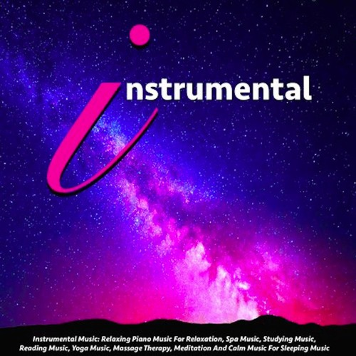 Instrumental Music: Relaxing Piano Music For Relaxationand