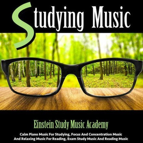 Studying Music: Calm Piano Music for Studying, Focus and