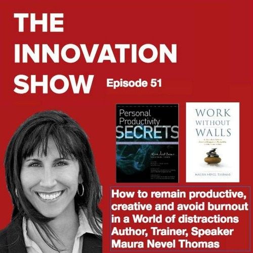 EP 51: Focus and Attention problems? The future of work in a knowledge economy Maura Nevel Thomas