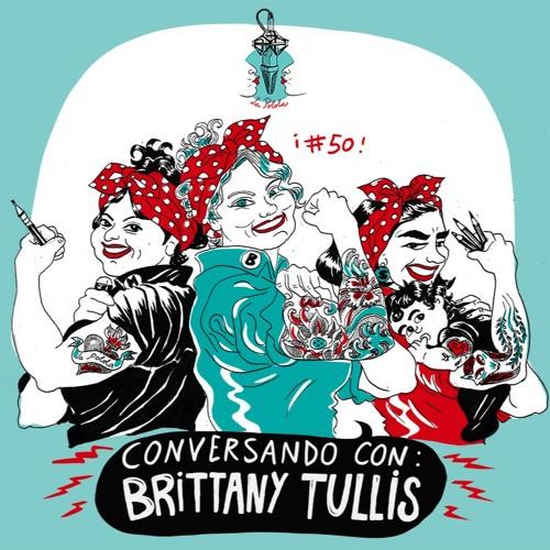 LaPolola #50: Conversando con Brittany Tullis
