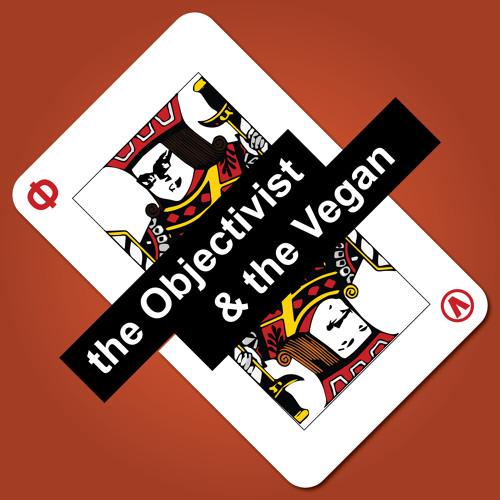 Machines and Moolah! (The Objectivist & The Vegan)