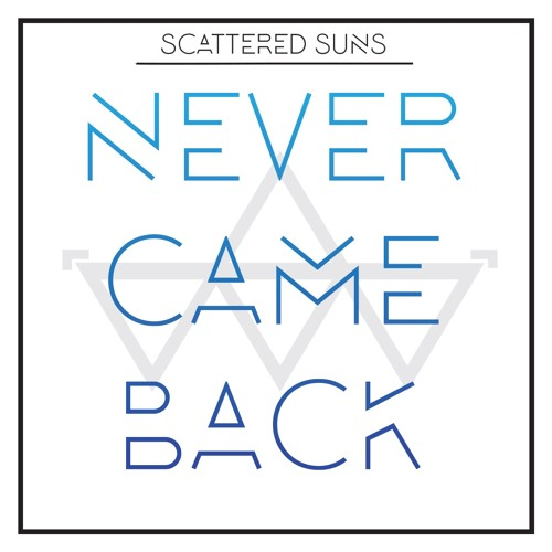 Never Came Back By Scattered Suns Free Listening On Soundcloud
