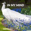 In My Mind by Man Is Life