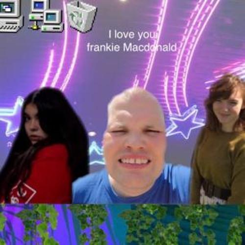 I Love You Frankie Macdonald [ft. schmitty]