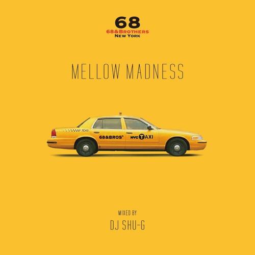 "68&BROTHERS x DJ SHU-G ""Mellow Madness"" Snippet"