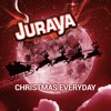 Juraya - Christmas Everyday