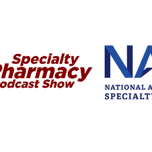 Specialty Pharmacy Podcast & NASP Joins Forces