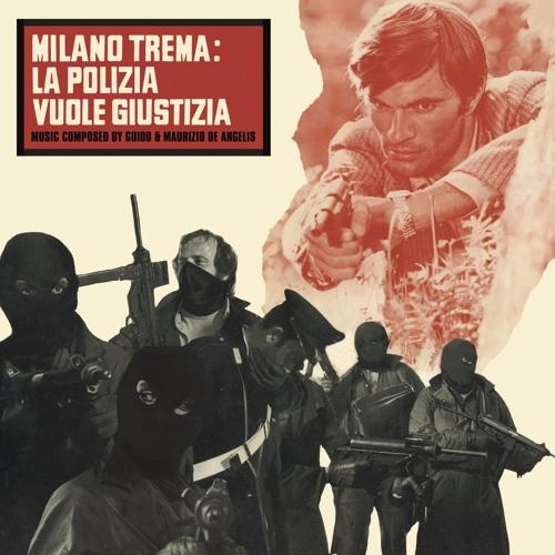 Guido & Maurizio De Angelis   MILANO TREMA: LA POLIZIA VUOLE GIUSTIZIA (The Violent Professionals)