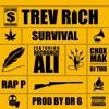 Trev Rich X Recognize  Ali X Rap P X Chox Mak DJ TMB - Survival (Prod By Dr G)