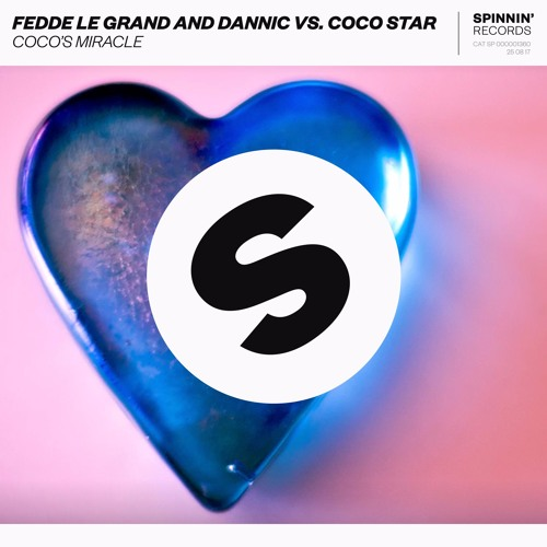 Fedde Le Grand And Dannic Vs. CoCo Star - Coco's Miracle [OUT NOW]