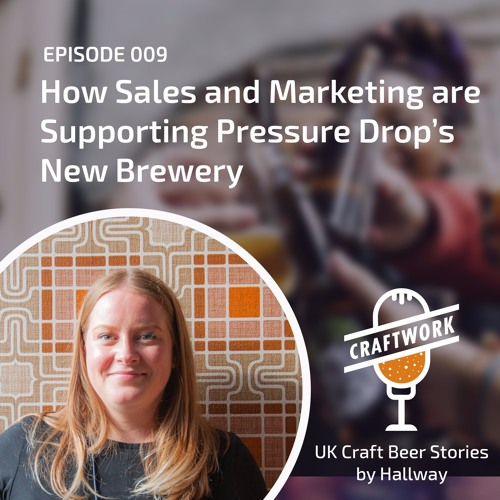 E009: How Sales and Marketing are Supporting Pressure Drop's New Brewery