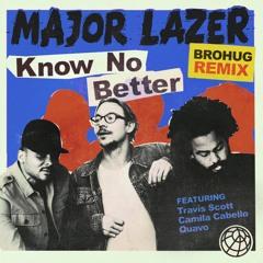 Know No Better (BROHUG Remix)