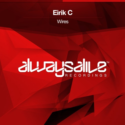Eirik C - Wires [OUT NOW]