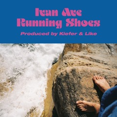 Ivan Ave - Running Shoes (produced by Kiefer & Like)