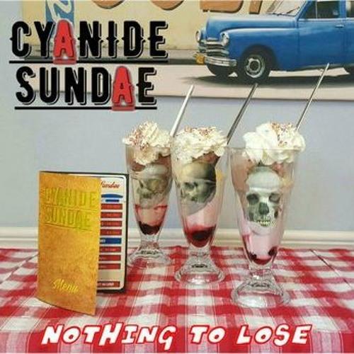 What Can I Do ~ Cyanide Sundae