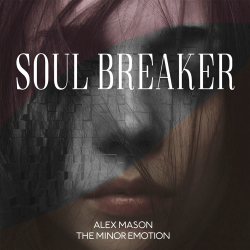 Alex Mason & The Minor Emotion - Soul Breaker