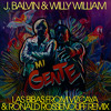 J. Balvin & W. William