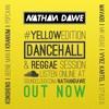 DANCEHALL #YELLOWedition | TWITTER @NATHANDAWE