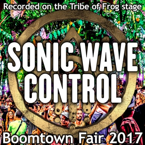 SonicWaveControl Live at Tribe of Frog Stage, BoomTown Festival 14/08/2017