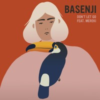 Basenji - Don't Let Go (Ft. Mereki)