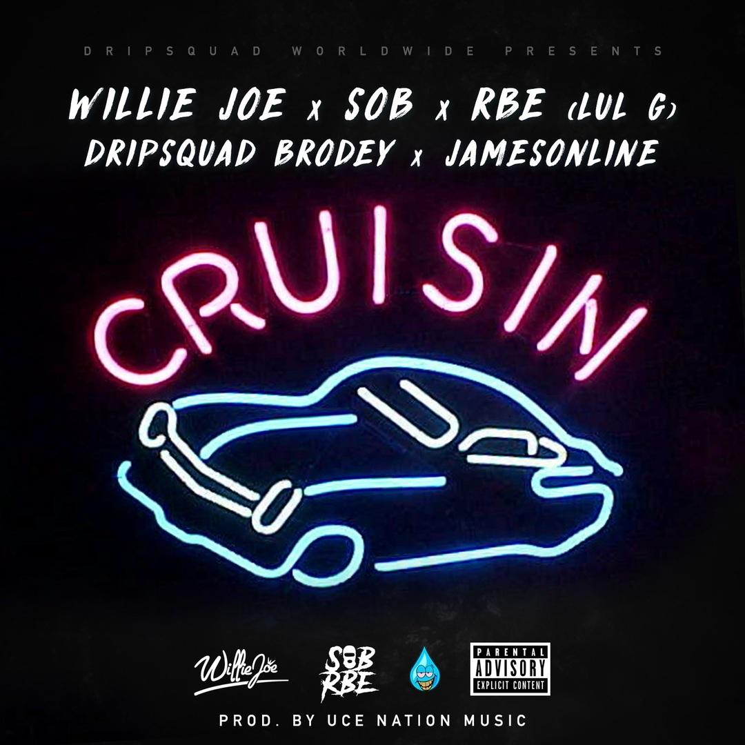 Willie Joe x SOB x RBE  (Lul G) x Dripsquad Brodey x JamesOnline - Cruisin (Prod. Uce Nation) [Thizz
