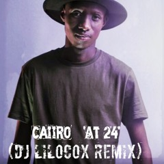 Caiiro - At 24 (LiloCox Remix) [2017]