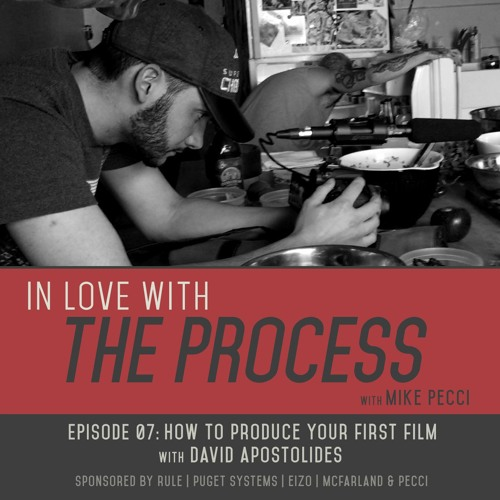 EP07 | How to Produce your First Film (feat. David Apostolides)