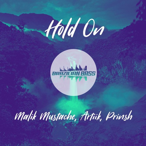 Baixar Malik Mustache + ARTIIK + Prinsh - Hold On [FREE DOWNLOAD]