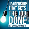 You Are Doing Too Much, Part 4 (Leadership That Gets the Job Done #19)