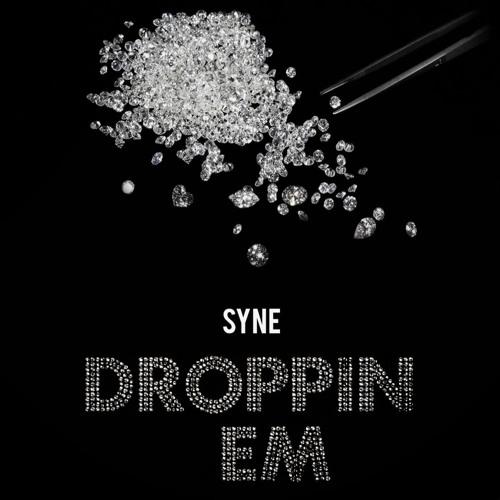 Syne - Droppin Em