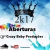 ABERTURAS 2k17- Crazy Baby Produções