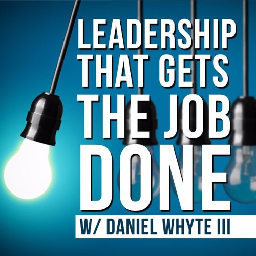 Doing the Right Things, Part 1 (Leadership That Gets the Job Done #21)