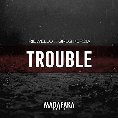 Ridwello & Greg Kercia - Trouble (Nick In Time Remix) Madafaka Music Preview