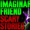 Episode 261 - 5 Extremely Creepy Times When Imaginary Friends Were REAL