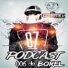 PODCAST #006 DO BOREL - DJ GABRIEL DO BOREL [ RODA DE FUNK ] 2017