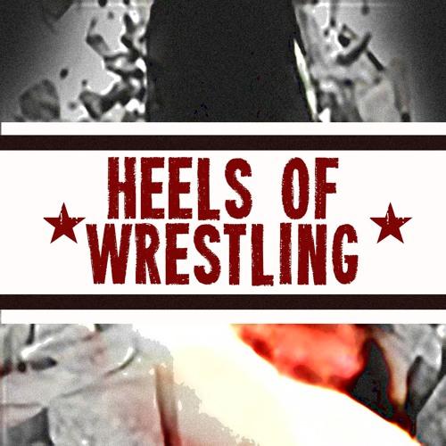 Heels of Wrestling Podcast