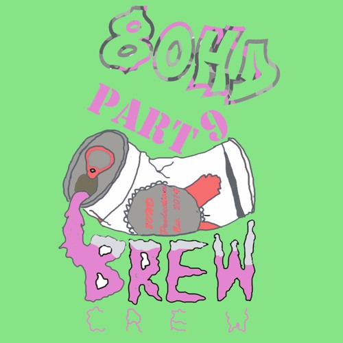 80HD Brew Crew Party Playlist Part 9