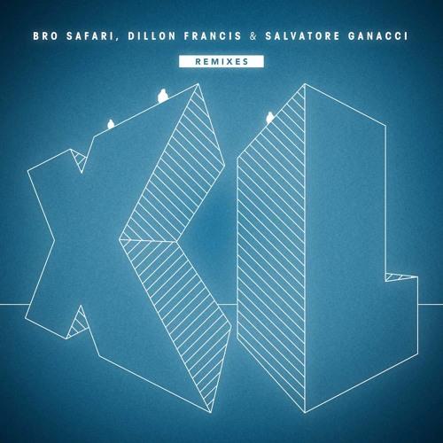 Bro Safari, Dillon Francis & Salvatore Ganacci - XL Remixes