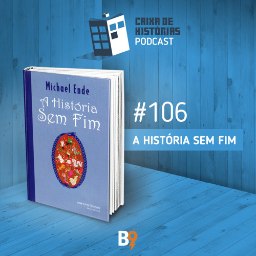 Caixa de Histórias 106 - A História Sem Fim