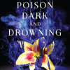 A Poison Dark and Drowning (Kingdom on Fire, Book Two) by Jessica Cluess, read by Fiona Hardingham