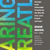 Daring Greatly by Brené Brown, read by Karen White