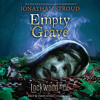 Lockwood & Co., Book Five The Empty Grave by Jonathan Stroud, read by Emily Bevan