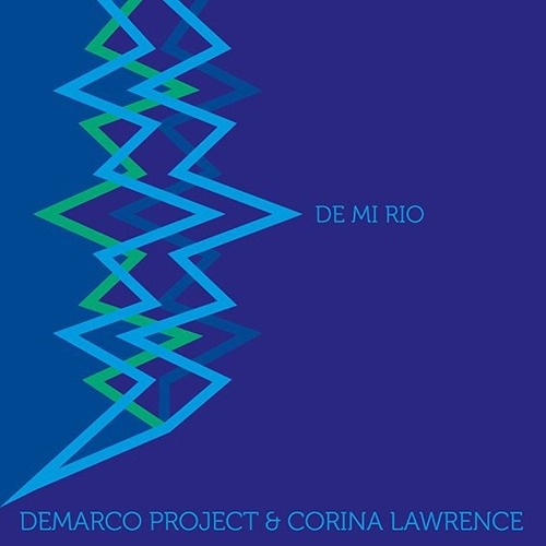 Demarco Project & Corina Lawrence - De mi rio