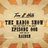 Tom & Hills - The Radio Show 008 - Guest mix by Raiden