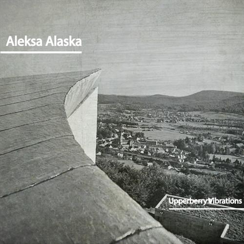 Upperberry Vibrations   Aleksa Alaska